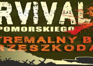Survival Wału Pomorskiego – 26.08 w Wałczu