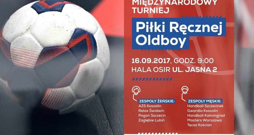 Zaproszenie – Międzynarodowy Turniej Piłki Ręcznej Oldboy – Szczecinek 16.09
