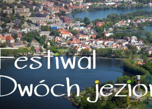 Wałecki Festiwal Dwóch Jezior już w lipcu. Prezentujemy szczegółowy program imprezy