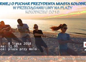 Zapraszamy na II Turniej o Puchar Prezydenta Miasta Kołobrzeg w Przeciąganiu Liny na Plaży. Kołobrzeg 2018.