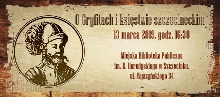 """Zaproszenie na spotkanie """"O Gryfitach i księstwie szczecineckim"""""""