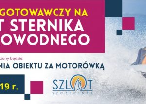 W Szczecinku rusza kurs na sternika motorowodnego